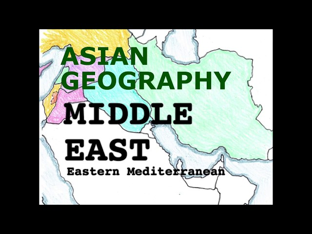Asia Geography Song, Middle East, Eastern Mediterranean