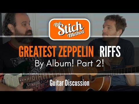 Greatest Zeppelin Riffs By Album Part 2.