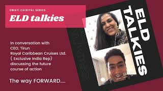 ELD Talkies with Varun Chadha Royal Caribbean CRUISES India Rep!!!