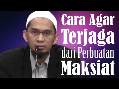Cara Terjaga Dari Perbuatan Maksiat - Ustadz Adi Hidayat, Lc, MA