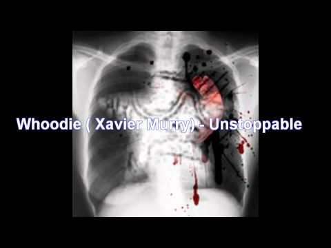 Whoodie (Xavier Murry)- Unstoppable