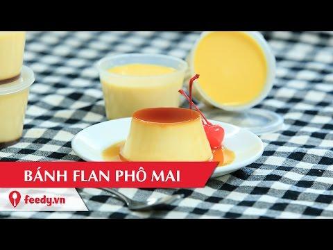 Hướng dẫn cách làm bánh flan phô mai - Cream cheese flan