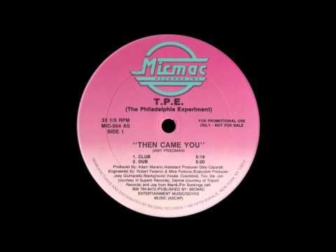 T.P.E.  – Then Came You