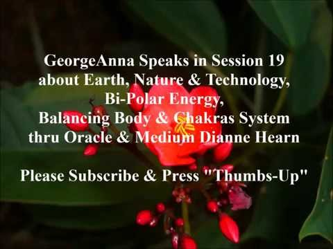 Nature & Technology, Bipolar Energy Rebalancing Body & Chakras: GeorgeAnna thru Mother Oracle Dianne