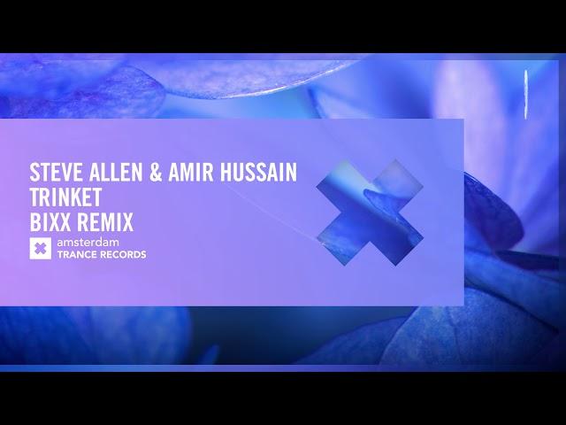 UPLIFTING TRANCE: Steve Allen & Amir Hussain - Trinket (BiXX Remix) Amsterdam Trance