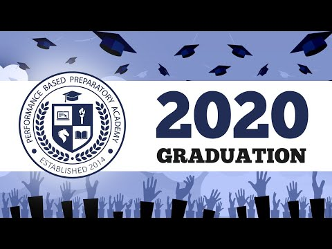 2020 Performance Based Preparatory Academy Virtual Graduation