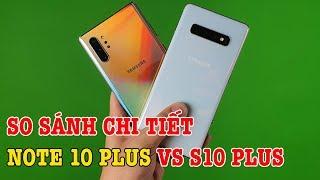 So sánh chi tiết Galaxy Note 10 Plus với Galaxy S10 Plus: 5 triệu liệu có đáng?