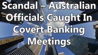 Adams/North: Scandal - Australian Officials Caught In Covert Banking Meetings
