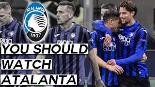 Why You MUST Watch Atalanta The Most Entertaining Football in Italy Europe