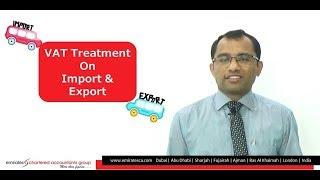 VAT Treatment on Import & Export in UAE- CEO, CA Manu Nair Emiratesca
