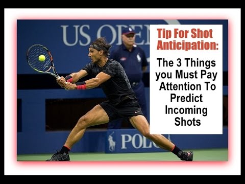 Tip For Shot Anticipation: The 3 Things You Must Pay Attention To Predict Incoming Shots