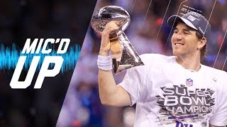 Super Bowl XLVI Mic'd Up: Manning's Game-Winning Drive & Giants D Holds Off Brady | #MicdUpMondays