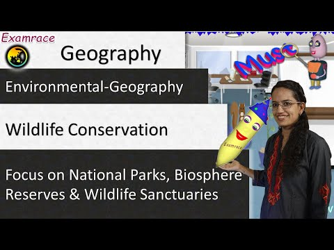 Wildlife Conservation - Focus on National Parks, Biosphere Reserves and Wildlife Sanctuaries