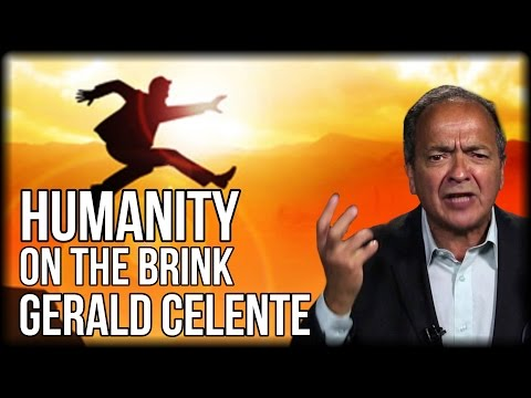 GERALD CELENTE: HUMANITY ON THE BRINK OF GLOBAL INSANITY 2016
