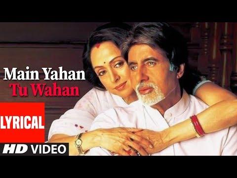Main Yahan Tu Wahan Lyrical Video Song   Baghban   Amitabh Bachchan, Hema Malini