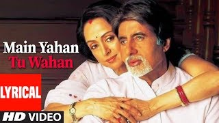 Main Yahan Tu Wahan Lyrical Video Song | Baghban | Amitabh Bachchan, Hema Malini