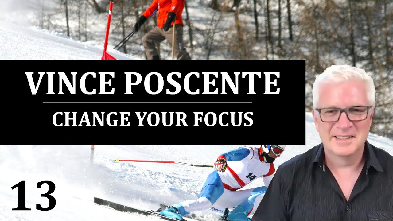 Vince Poscente: Change Your Focus