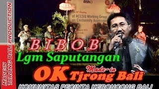 Lgm Saputangan -  BIBOB - OK Tjrong Bali