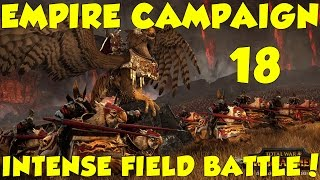 INTENSE FIELD BATTLE! - Empire Campaign - Total War Warhammer(Gameplay/Lets Play) - Ep.18