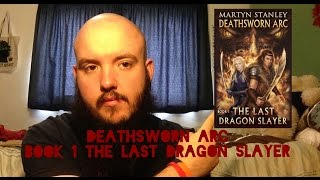 Deathsworn Arc: The Last Dragon Slayer - Video Review