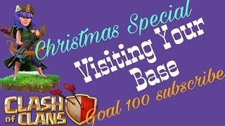 Clash of Clans|| Christmas Special Visiting your base and much more (Goal of 100 subscribers)