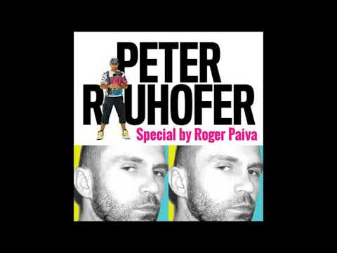 PETER RAUHOFER SPECIAL Part.1 By Roger Paiva