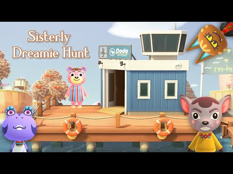 Dreamie Hunt|Searching for a Sisterly Villager |