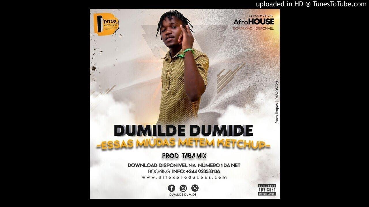 Download Dumilde - Essas Miúdas Metem Ketchup (Afro House) [Audio Oficial]