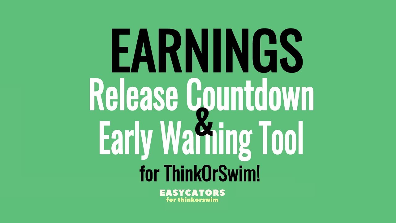 Thinkorswim Earnings Release Calendar Tool, Scan & Indicator Set