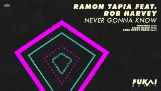 Ramon Tapia feat. Rob Harvey - Never Gonna Know (Original Mix) [Fukai Music]