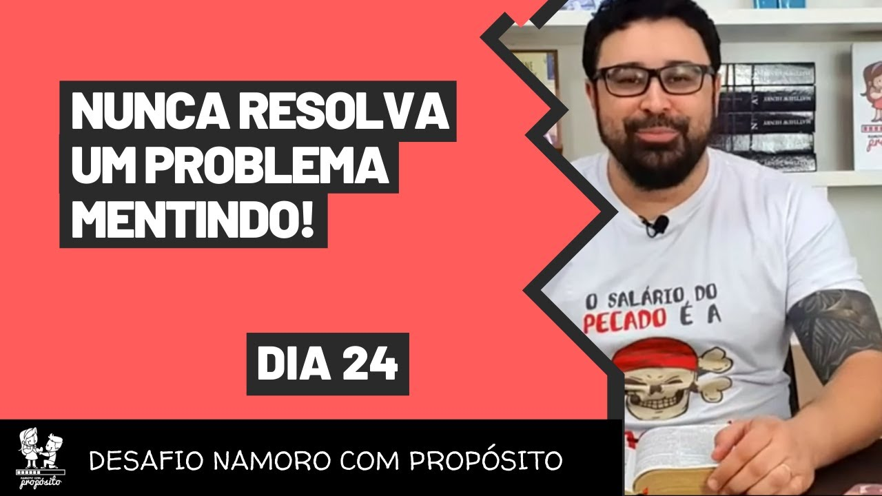 [DesafioNCP - Dia 25] NUNCA RESOLVA UM PROBLEMA MENTINDO!