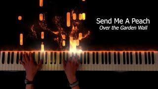 Send Me A Peach: Over the Garden Wall Piano