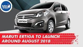 New Maruti Ertiga To launch Around August 2018