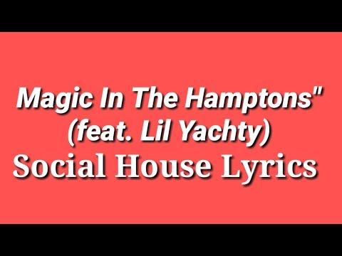 Social House (Lyrics) - Magic In The Hamptons Ft. Lil Yachty (Dir. By @_ColeBennett_)