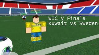 WIC V Finals ▬ Kuwait vs Sweden ▬ Goals & Highlights (ROBLOX)