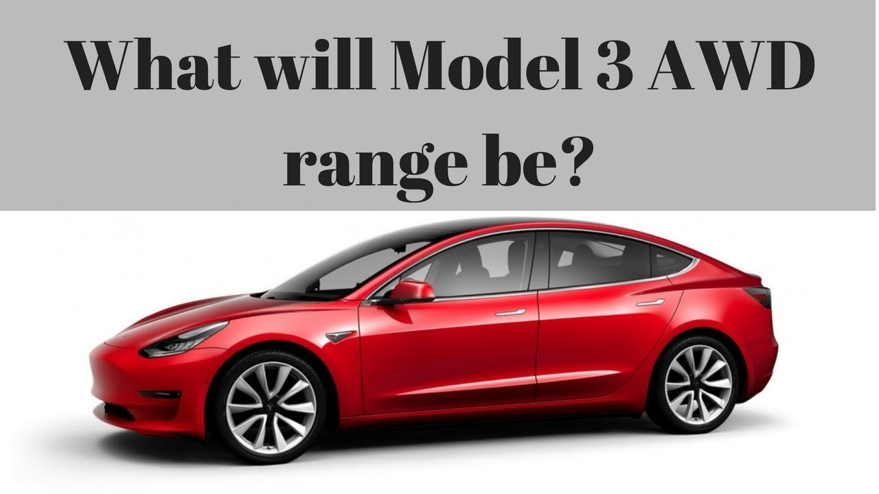What Will Model 3 Awd Range Be