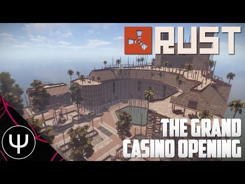Rust — The Grand Casino Opening!
