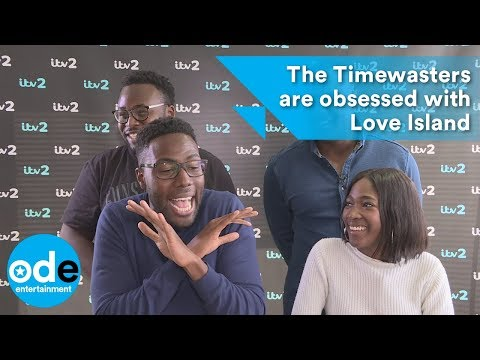 The Timewasters are obsessed with Love Island