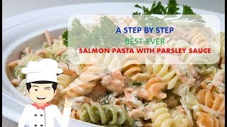 Best Ever SALMON PASTA WITH PARSLEY SAUCE