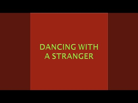 Dancing With A Stranger (Extended Version, Tribute To Sam Smith & Normani)