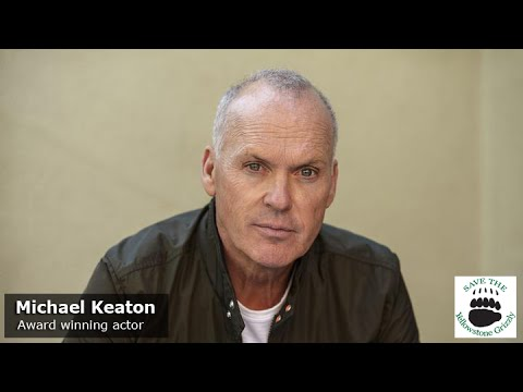 Micheal Keaton - Save the Yellowstone Grizzly