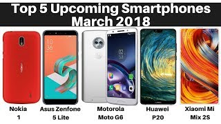 Top 5 Upcoming Smartphones Launching In March 2018.