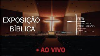 Exposição Bíblica   Manhã 14.06.2020   Rev. Augustus Nicodemus