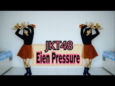 JKT48   Eien Pressure Dance Cover