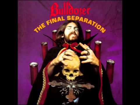 Bulldozer - The Final Separation (Full Album)