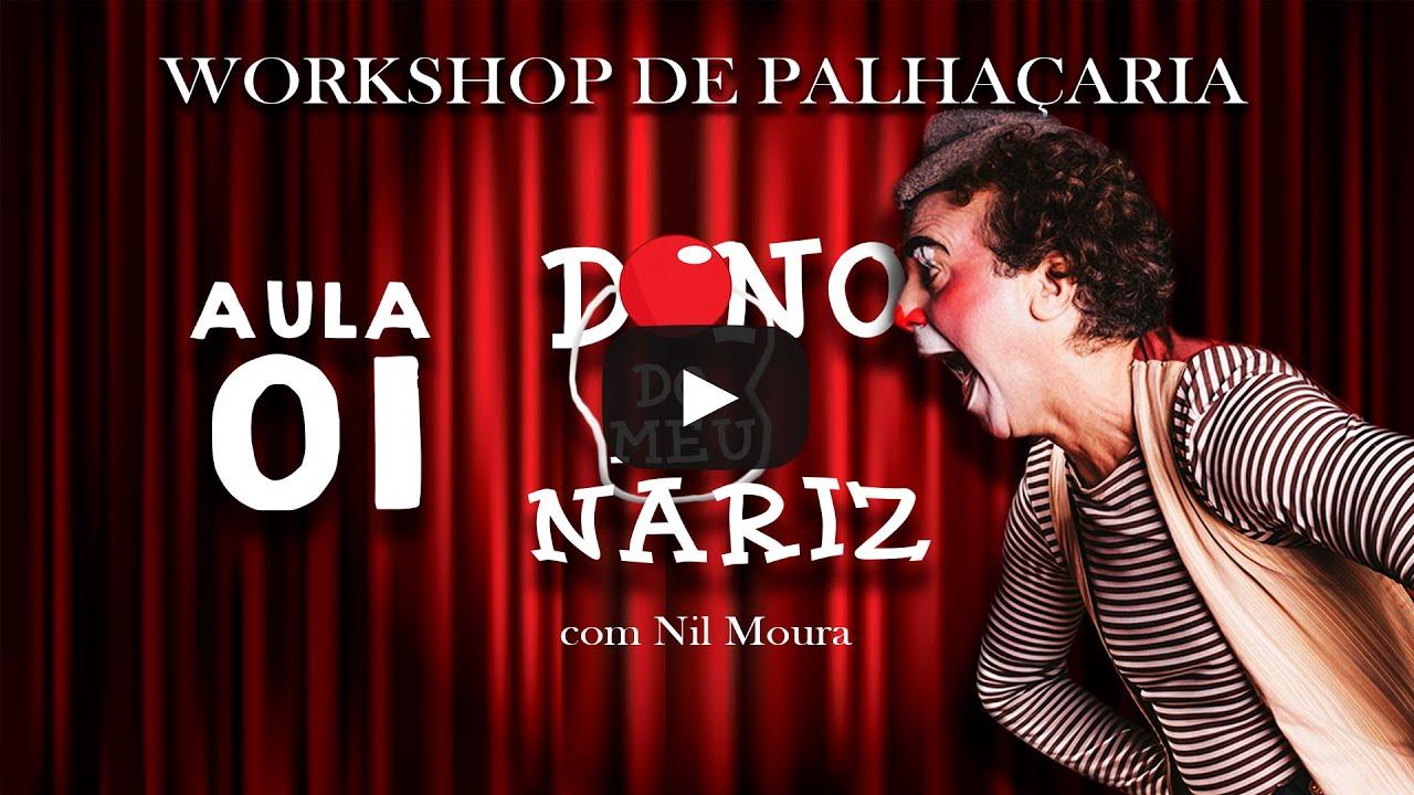 WORKSHOP DE PALHAÇARIA - AULA 01 INTRODUÇÃO + O QUE É O RISO, E DO QUE RIMOS.