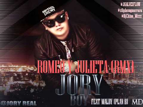Jory Boy Feat Maldy (Plan b ) - Romeo y Julieta (Mix original) (REMIX)