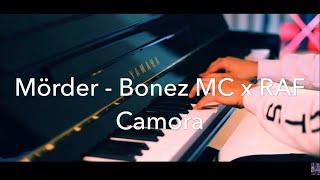 MÖRDER - BONEZ MC x RAF CAMORA x GZUZ  Piano cover (Full HD)