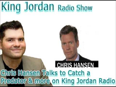 Chris Hansen Talks to Catch a Predator &more on King Jordan Radio!