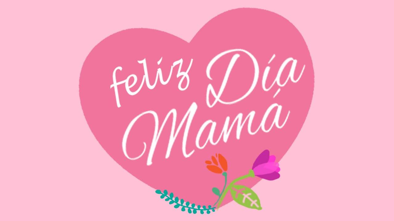 Feliz día mamá! - YouTube Feliz Dia Mama